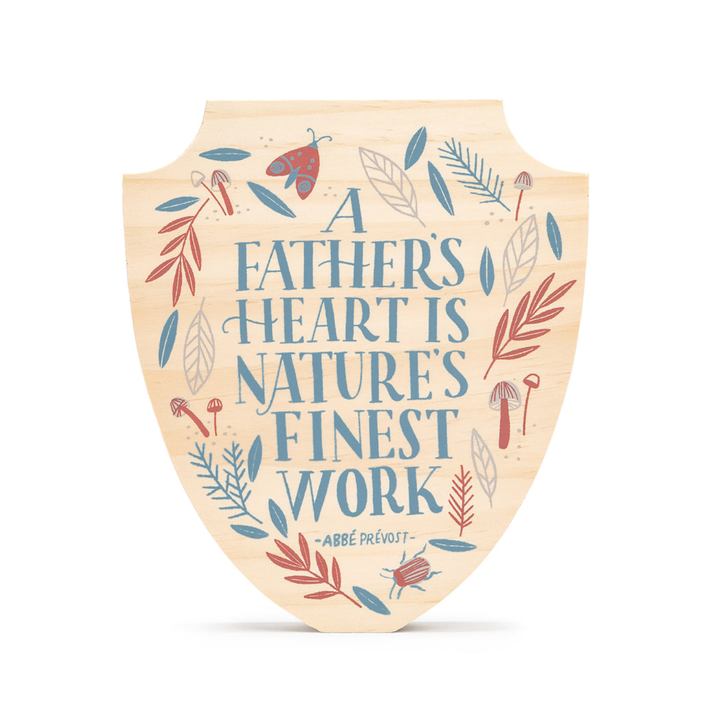 A Father's Heart is Nature's Finest Work Plaque