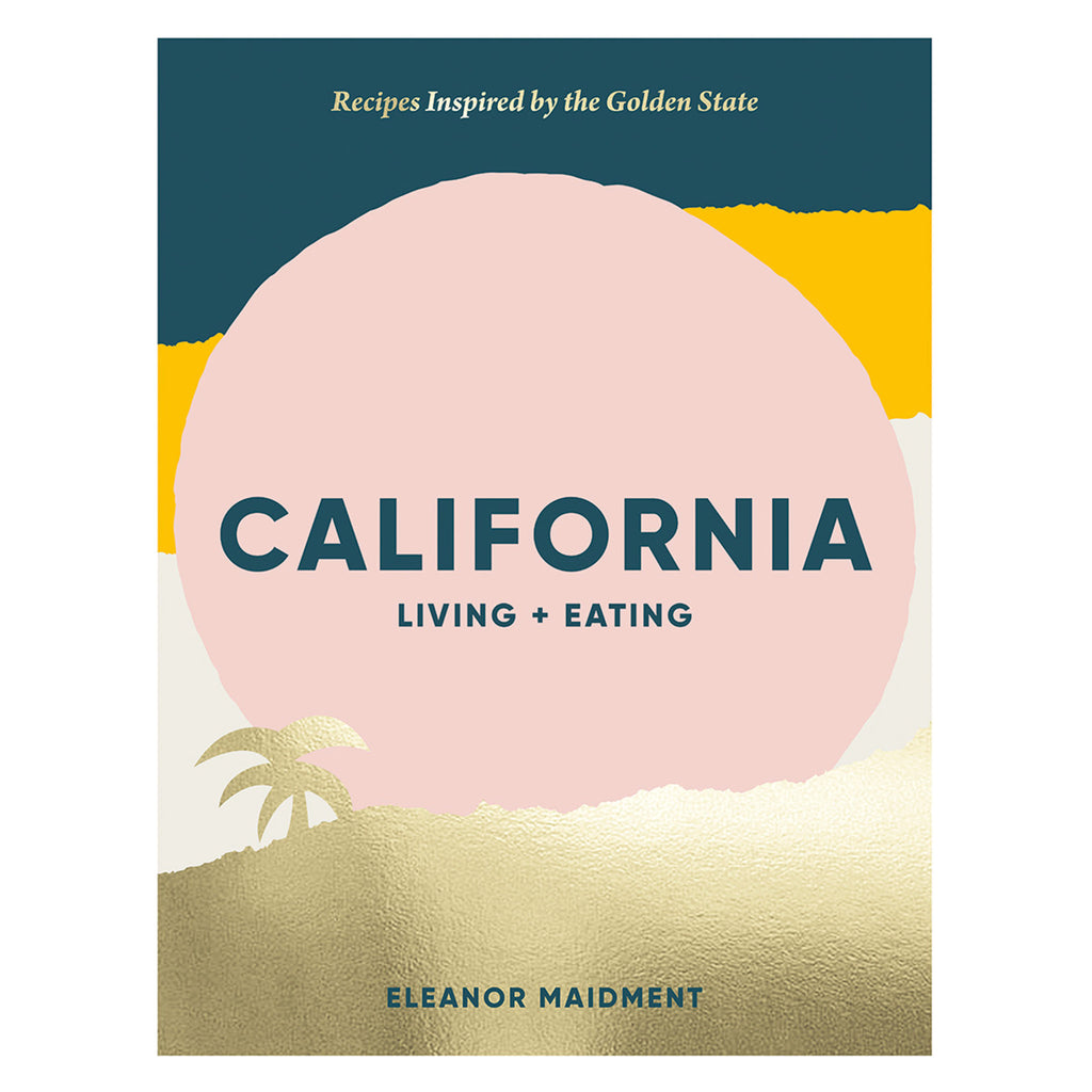 hardie grant california living and eating with recipes inspired by the golden state cookbook cover
