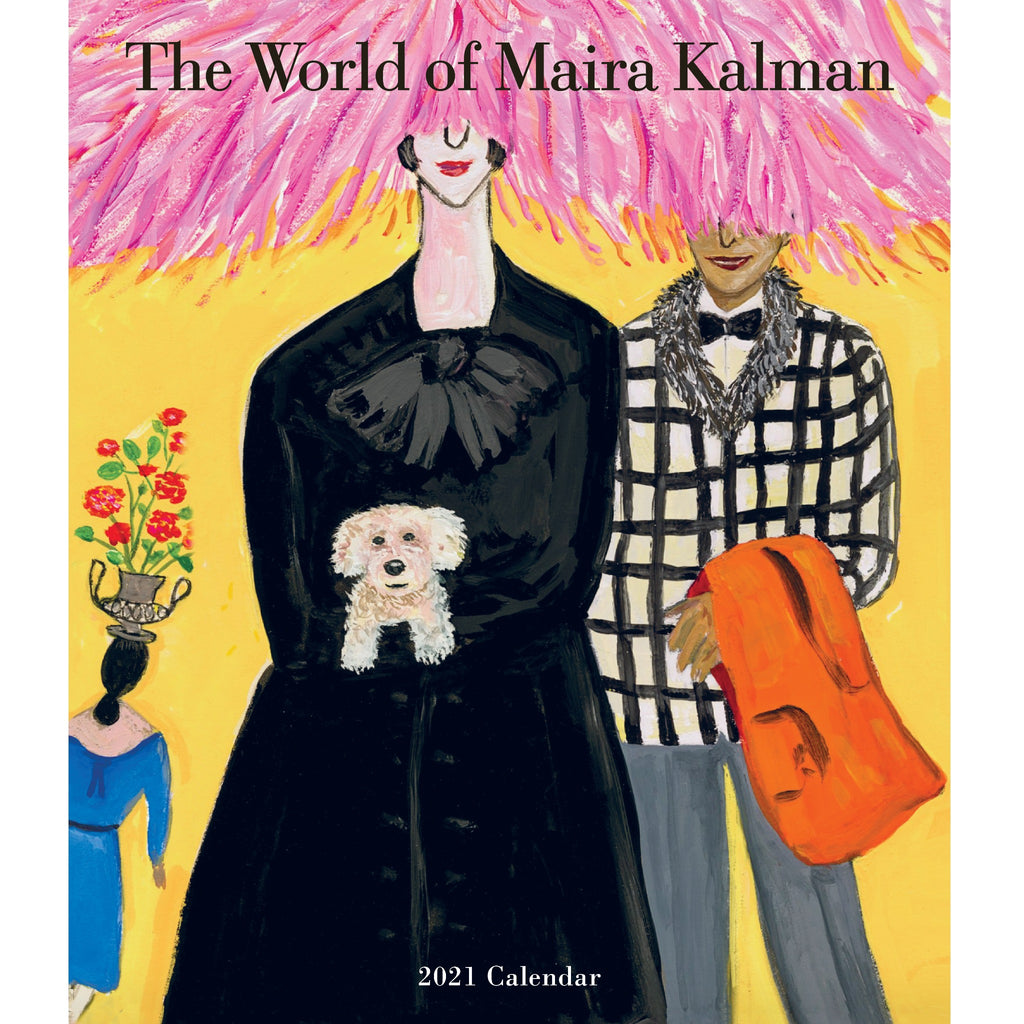 the world of maira kalman wall calendar with illustration of a woman holding a dog, a man in a patterned coat, and a woman in a blue dress with an urn of flowers on her head