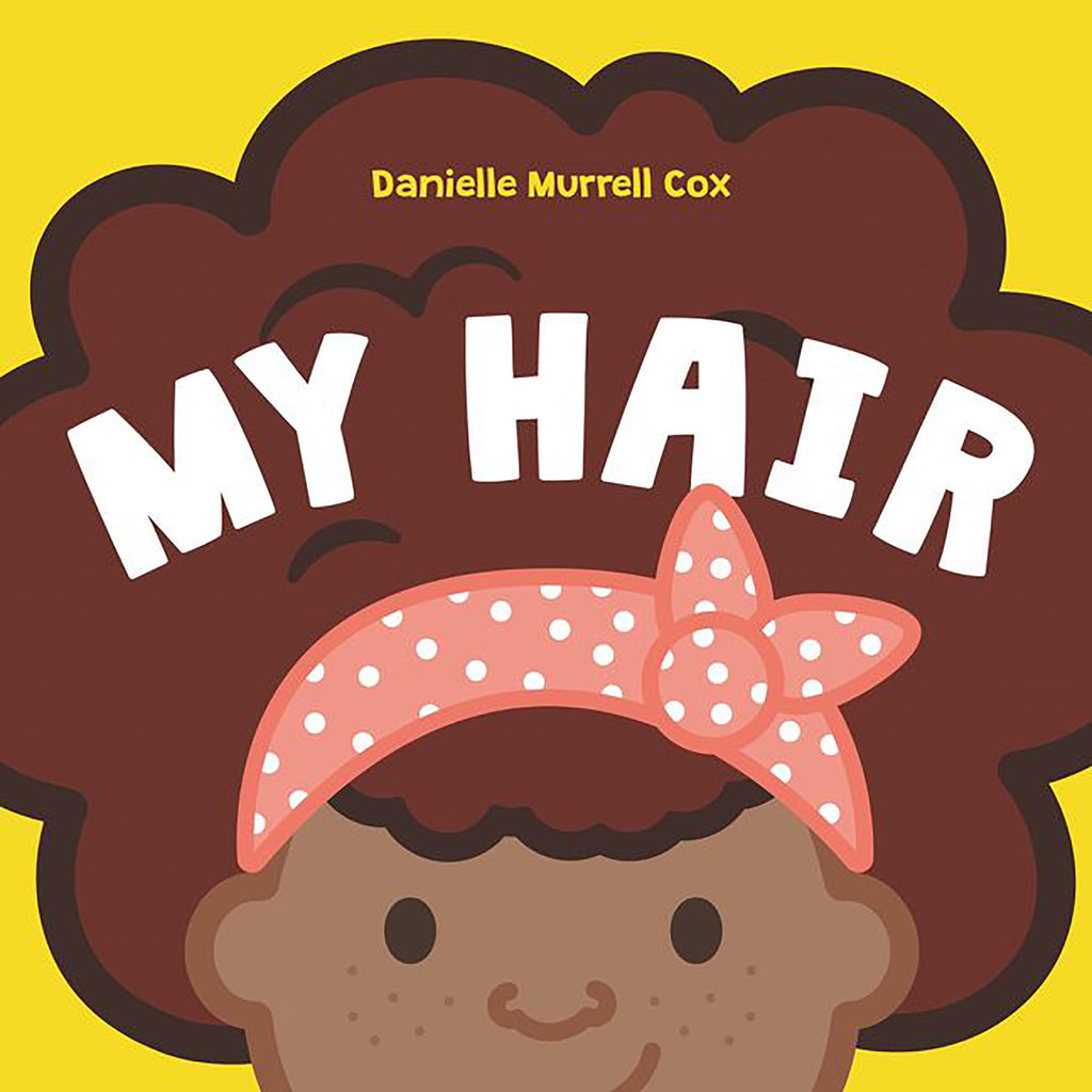 My Hair by Danielle Murrell Cox