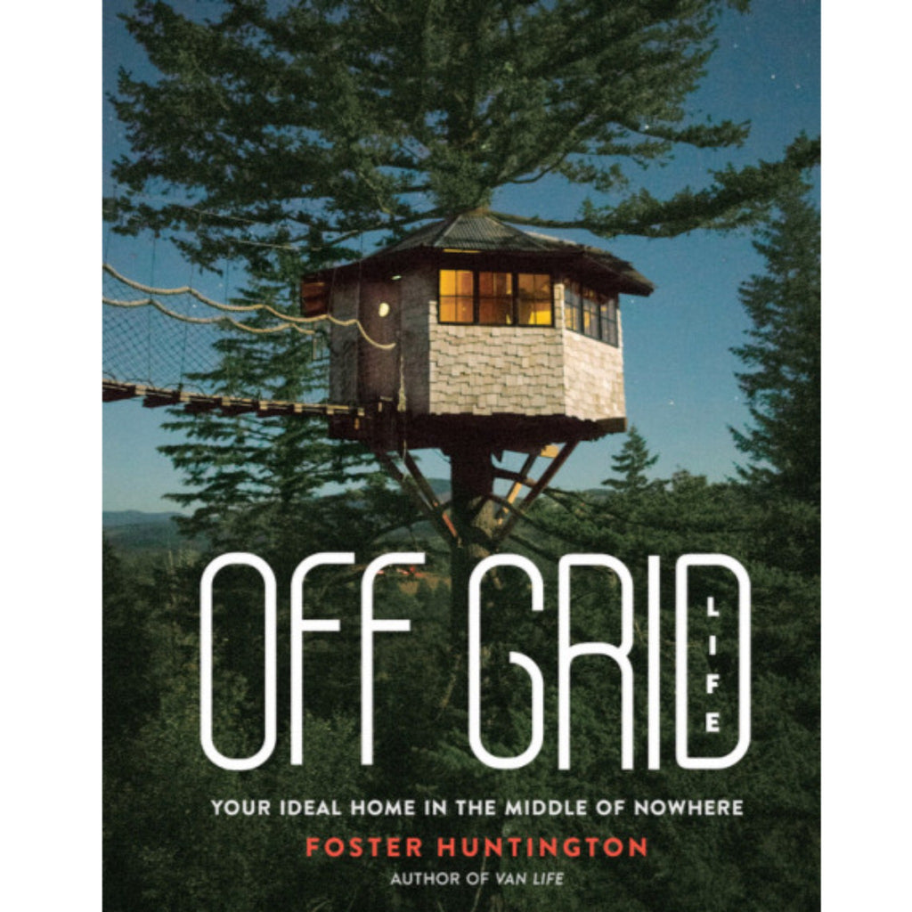 off grid life cover with photograph of a round treehouse in the woods