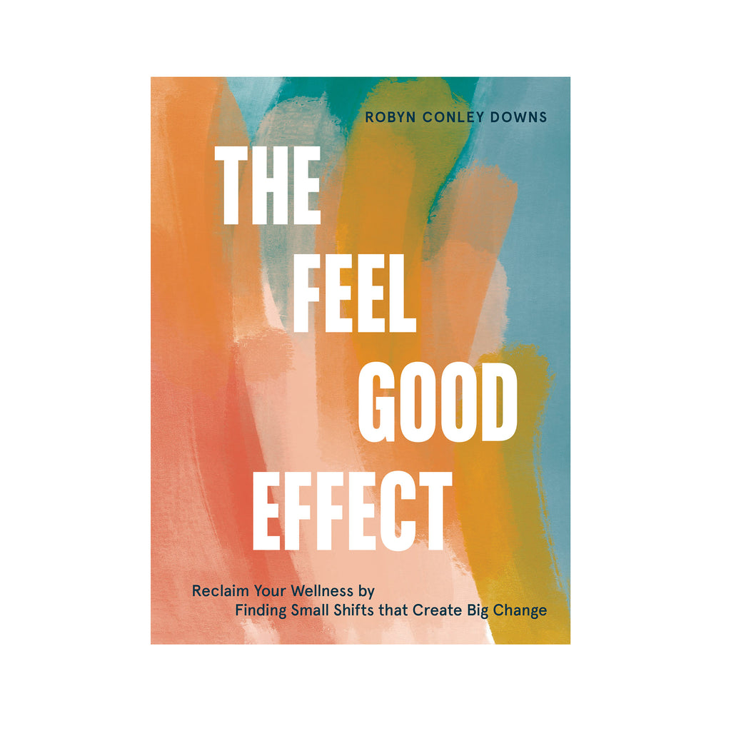 penguin random house the feel good effect reclaim your wellness by finding small shifts that create big change book cover