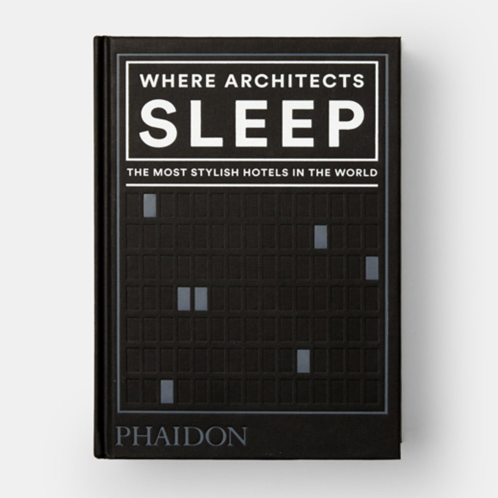 phaidon where architects sleep the most stylish hotels in the world architecture book cover