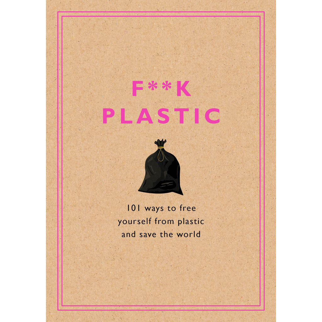forget plastic 101 ways to reduce plastic book