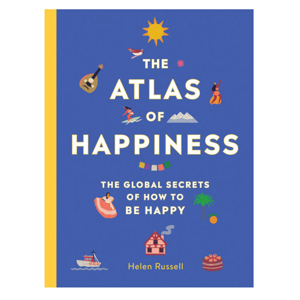 the atlas of happiness: the global secrets of how to be happy book cover