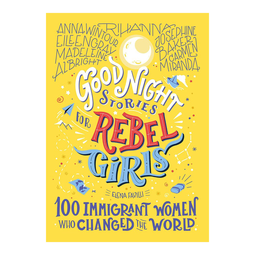 simon & schuster good night stories for rebel girls 100 immigrant women who changed the world by elena favilli book cover