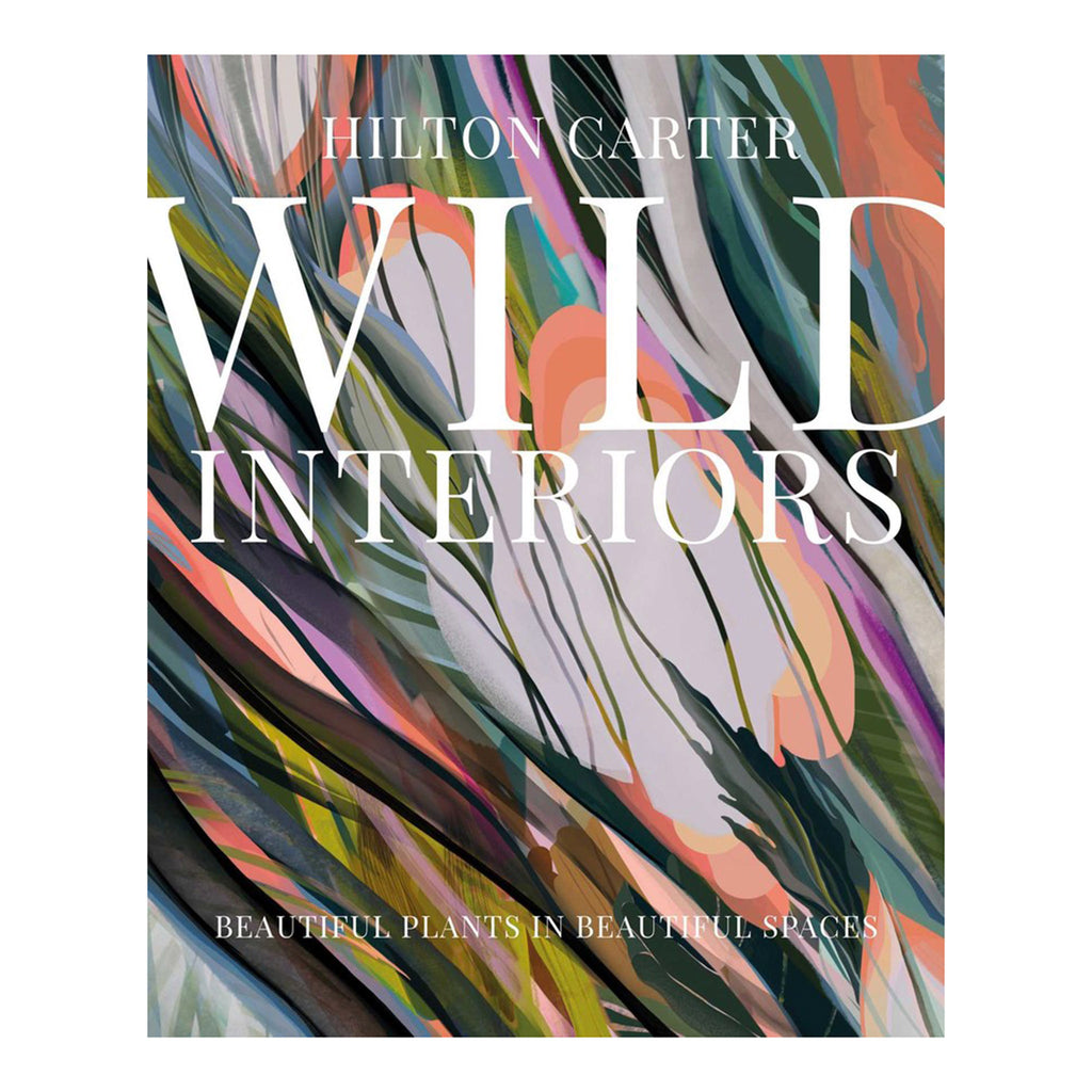 simon & schuster wild interiors beautiful plants in beautiful spaces book cover