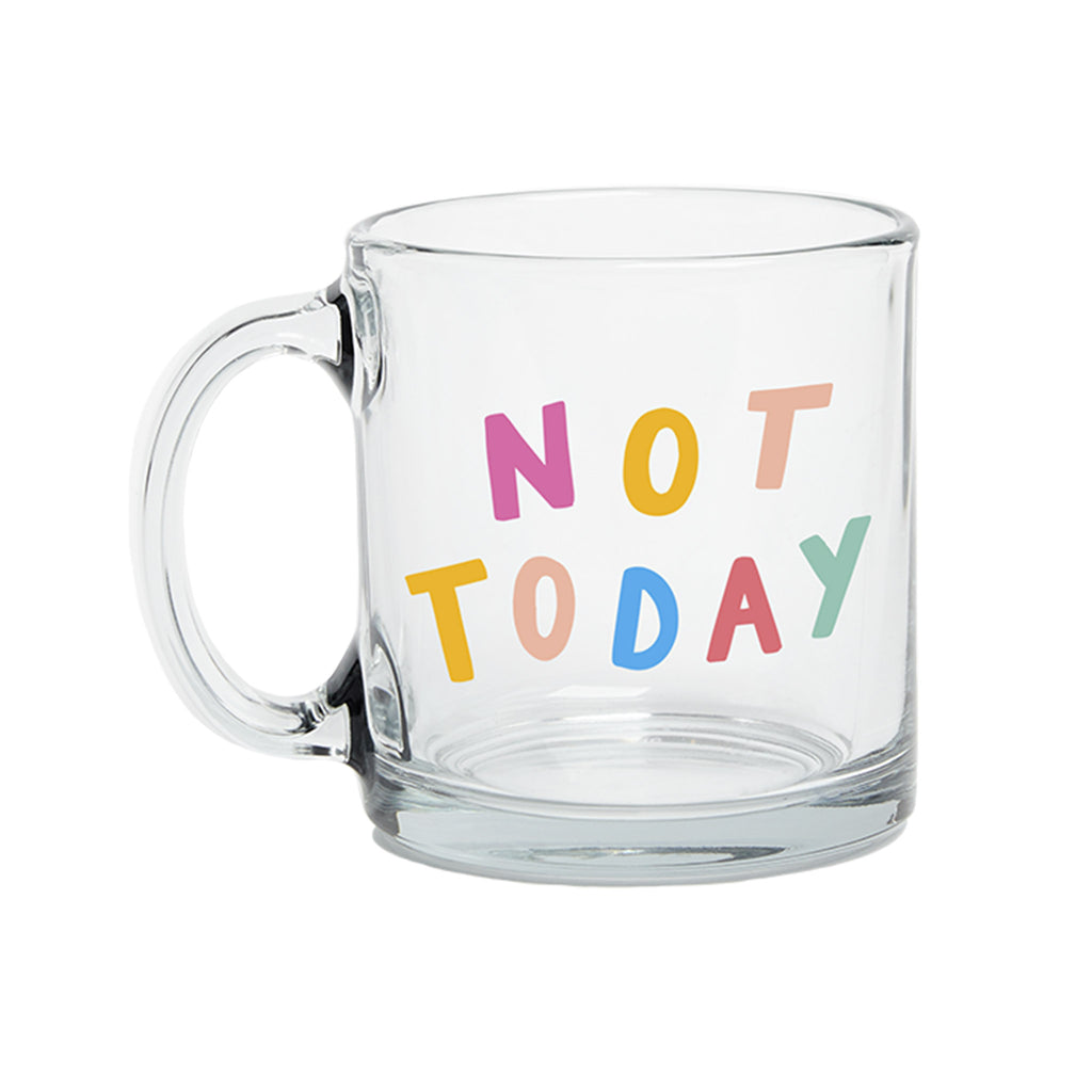 talking out of turn not today glass coffee mug