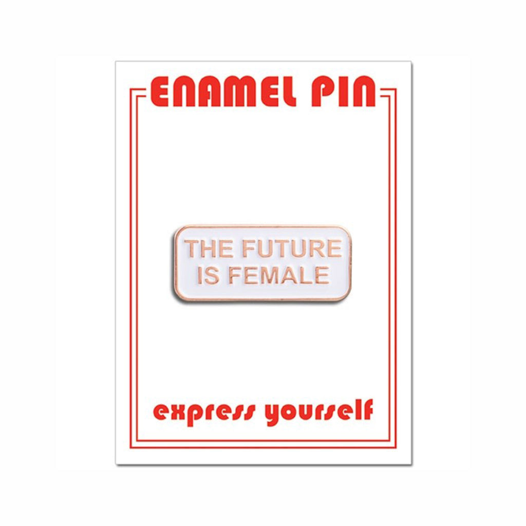 the found the future is female quote in rose gold on white enamel pin on backer card