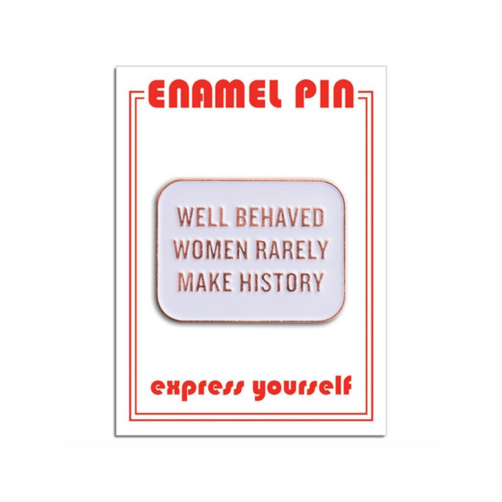 the found well behaved women rarely make history quote in rose gold on white enamel pin on backer card