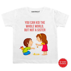"""You can kid the whole world but not a sister"" 