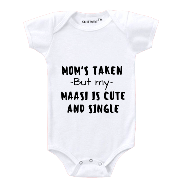 Mom's Taken My Maasi Is Single | Personalised Baby Onesie