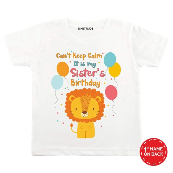 Can't Keep Calm It's My Sister's Birthday Baby Wear - Personalised Tshirt