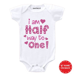 I am Half Way To One! Baby Clothes | Personalised Baby Onesie