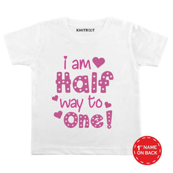 I am Half Way To One! Baby Clothes | Personalised Tshirt