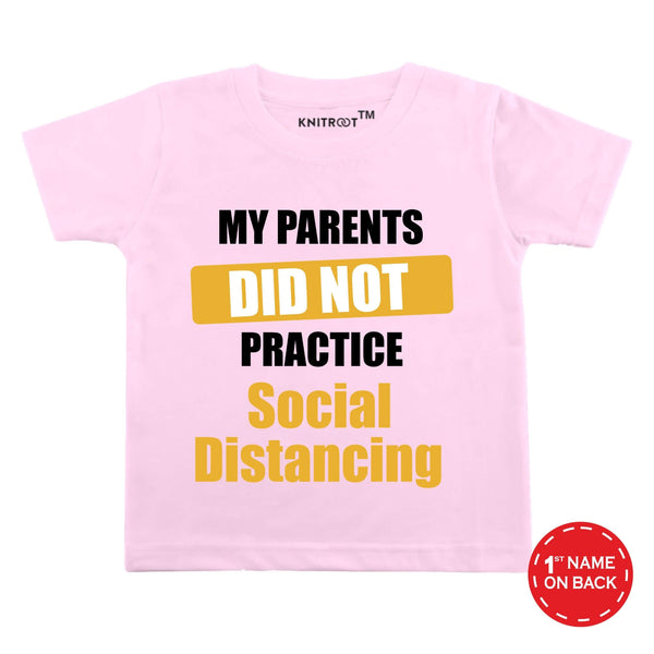 My Parents Did Not Practice Social Distancing | Personalised Tshirt