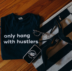 Only Hang With Hustlers T-Shirt