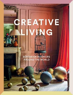 Creative Living - Bohemian Interiors Around the World