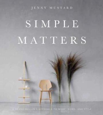 Jenny Mustard Simple Matters: Scandinavian