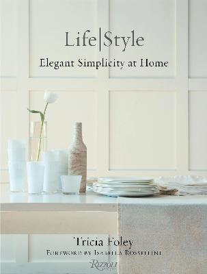 Life/Style Elegant Simplicity at Home
