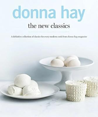 The New Classics Donna Hay