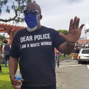 Dear Police: I am a White Woman BLM T- Shirt