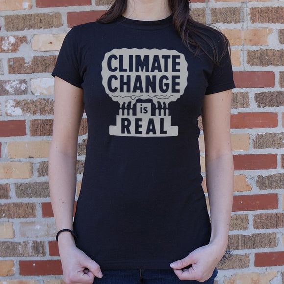 Climate Change Is Real T-Shirt (Ladies)