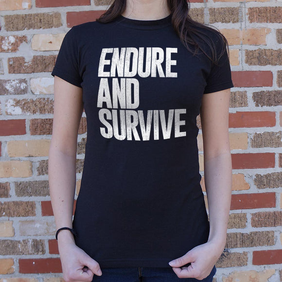 Endure And Survive T-Shirt (Ladies)