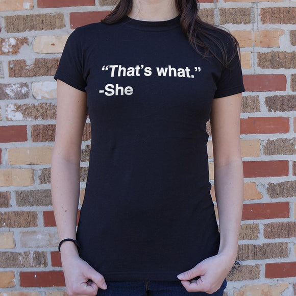 That's What She Said T-Shirt (Ladies)