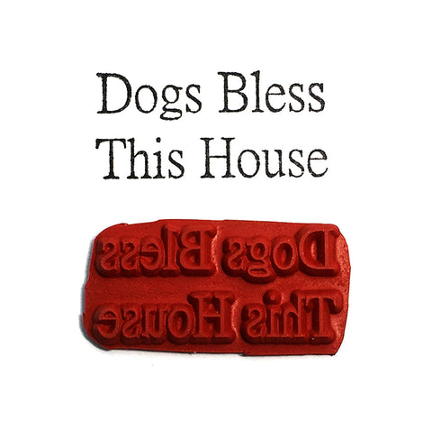 Rubber Stamp - Dogs Bless This House