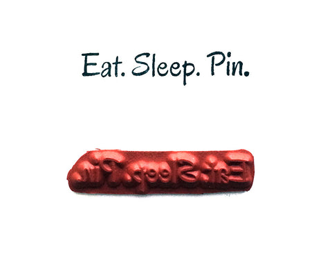 Rubber Stamp - Eat Sleep Pin