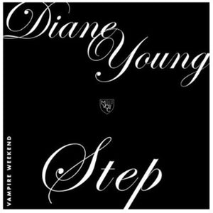 Vampire Weekend - Diane Young /  Step