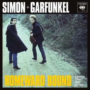 Simon & Garfunkel - Homeward Bound /  Leaves That Are Green