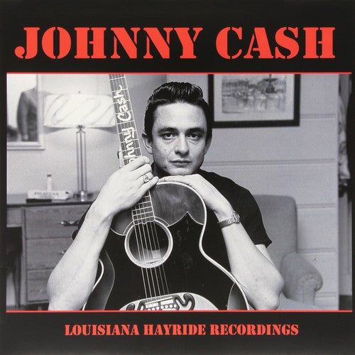 Johnny Cash - Louisiana Hayride Recordings