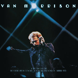 Van Morrison - It's Too Late To Stop Now, Volume I