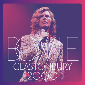 David Bowie - Glastonbury 2000 - Covert Vinyl