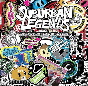 Suburban Legends - Songs You May Like But We Love