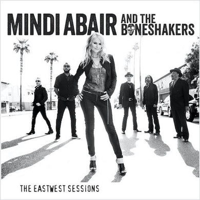Mindi Abair & The Boneshakers - The Eastwest Sessions