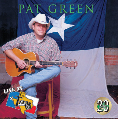 Pat Green - Live At Billy Bob's Texas 20th Anniversary