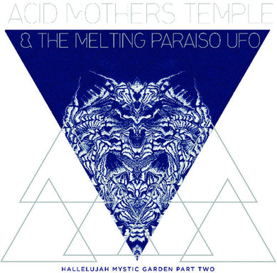 Acid Mothers Temple & Melting Paraiso U.F.O. - Hallelujah Mystic Garden Part Two