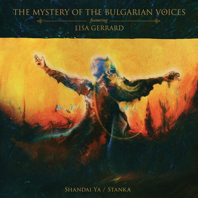 The Mystery Of The Bulgarian Voices - Shandai Ya /  Stanka