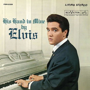 Elvis Presley - His Hand In Mine - Covert Vinyl