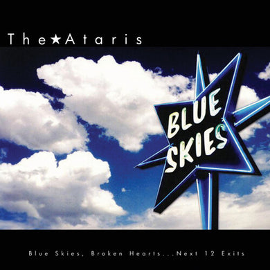 Ataris, The - Blue Skies Broken Hearts Next 12 Exits - Limited Edition White Vinyl