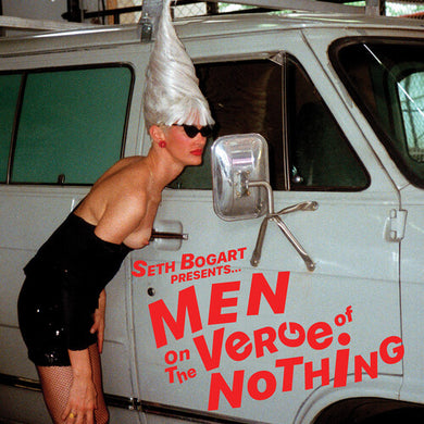 Seth Bogart - Men On The Verge Of Nothing