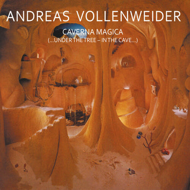 Andreas Vollenweider - Caverna Magica (...Under The Tree-In The Cave...)