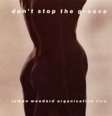 Lyman Woodard Organization - Don't Stop The Groove