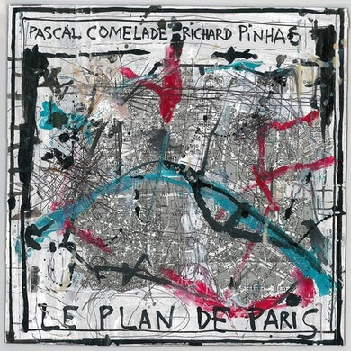 Pascal Comelade/Richard Pinhas - Le Plan De Paris