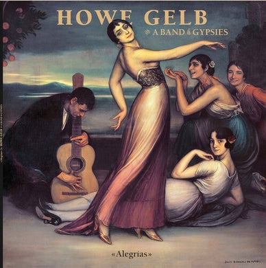 Howe Gelb & A Band Of Gypsies - Alegrias