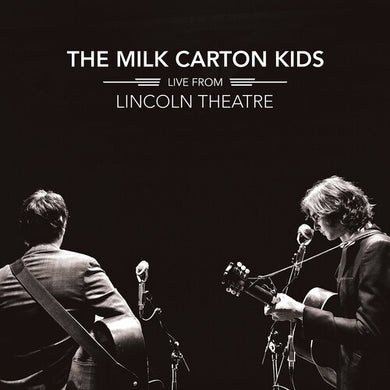 Milk Carton Kids, The - Live From Lincoln Theatre