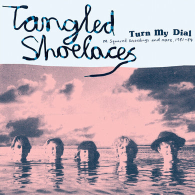 Tangled Shoelaces - Turn My Dial - M Squared Recordings & more 81-84 - Colored Vinyl